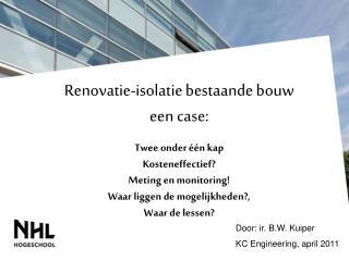 Renovatie-isolatie bestaande bouw een case: