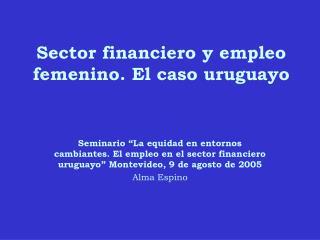 Sector financiero y empleo femenino. El caso uruguayo
