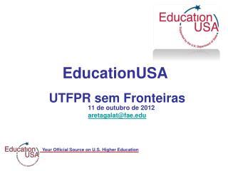 UTFPR  sem  Fronteiras 11 de outubro de 2012 aretagalat@fae