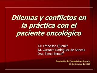 Dilemas y conflictos en la práctica con el paciente oncológico