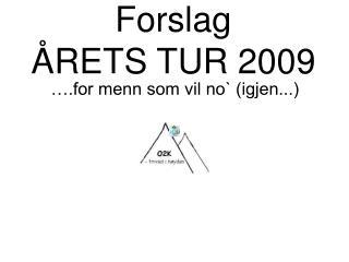 Forslag ÅRETS TUR 2009