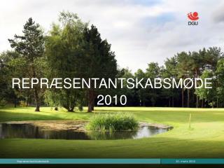 REPRÆSENTANTSKABSMØDE 2010