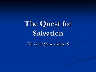 The Quest for Salvation