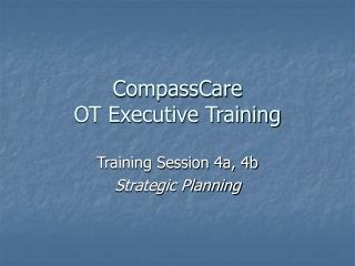 CompassCare  OT Executive Training