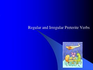 Regular and Irregular Preterite Verbs