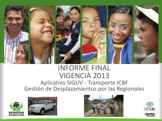 INFORME FINAL VIGENCIA 2013 Aplicativo SIGUV - Transporte ICBF