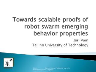 Towards scalable proofs of robot swarm  emerging behavior properties