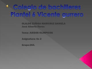 Colegio de bachilleres Plantel 6 Vicente gurrero