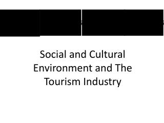 Social and Cultural Environment and The Tourism Industry