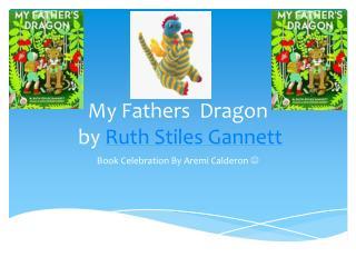 M y Fathers  Dragon  by  Ruth  Stiles  Gannett