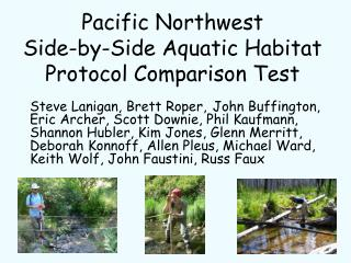 Pacific Northwest  Side-by-Side Aquatic Habitat Protocol Comparison Test