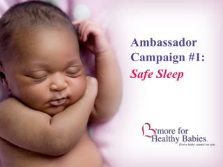 Ambassador Campaign 1:  Safe Sleep