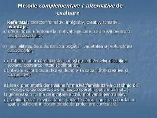 Metode  complementare  /  alternative  de evaluare