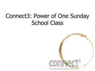 Connect3: Power of One Sunday School Class