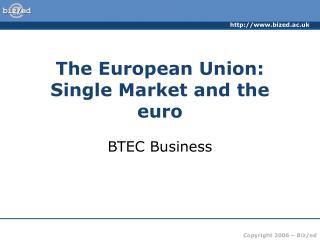 The European Union: Single Market and the euro