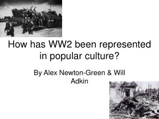 How has WW2 been represented in popular culture?