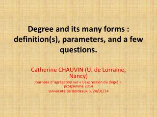 Degree  and its many forms: definition(s),  parameters,  and a few questions.
