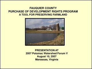 FAUQUIER COUNTY PURCHASE OF DEVELOPMENT RIGHTS PROGRAM A TOOL FOR PRESERVING FARMLAND