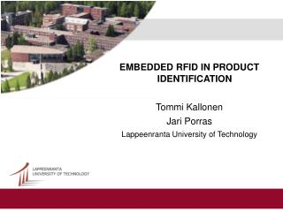 EMBEDDED RFID IN PRODUCT IDENTIFICATION Tommi Kallonen Jari Porras