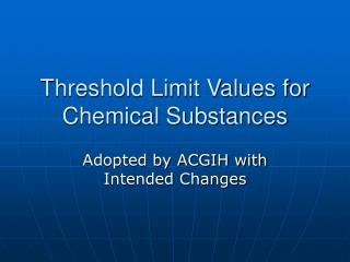 Threshold Limit Values for Chemical Substances