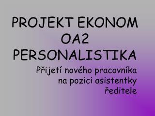 PROJEKT EKONOM OA2 PERSONALISTIKA