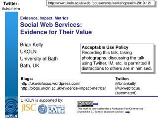 Evidence, Impact, Metrics Social Web Services:  Evidence for Their Value