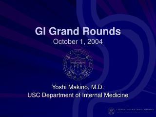 GI Grand Rounds October 1, 2004