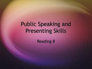 Public Speaking and Presenting Skills