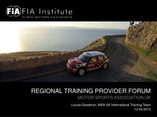 REGIONAL TRAINING PROVIDER FORUM MOTOR SPORTS ASSOCIATION UK