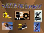 SAFETY IN THE WOODSHOP