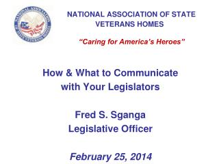 """NATIONAL ASSOCIATION OF STATE VETERANS HOMES """"Caring for America's Heroes"""""""