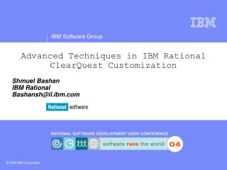 Advanced Techniques in IBM Rational ClearQuest Customization