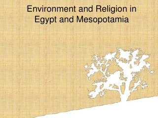 Environment and Religion in Egypt and Mesopotamia