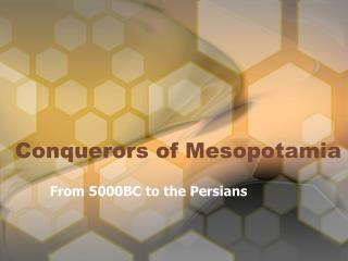 Conquerors of Mesopotamia