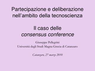 Partecipazione e deliberazione nell'ambito della tecnoscienza Il caso delle consensus conference