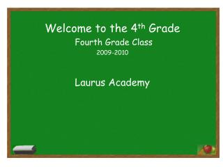 Welcome to the 4 th  Grade  Fourth Grade Class 2009-2010 Laurus Academy