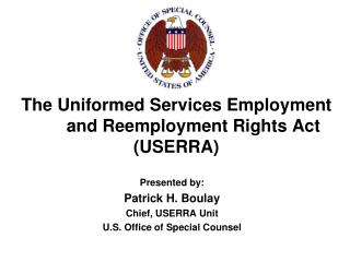 The Uniformed Services Employment         and Reemployment Rights Act  (USERRA)