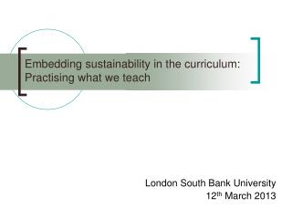 Embedding sustainability in the curriculum:  Practising  what we teach