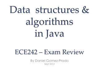 Data  structures & algorithms in Java E CE242 – Exam Review