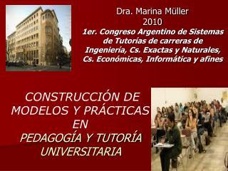 Dra. Marina Müller 2010 1er. Congreso Argentino de Sistemas de Tutorías de carreras de