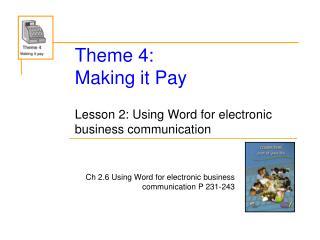 Theme 4:  Making it Pay