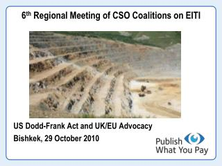 6 th  Regional Meeting of CSO Coalitions on EITI   US Dodd-Frank Act and UK/EU Advocacy