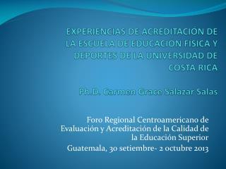 Foro Regional Centroamericano de Evaluación y Acreditación de la Calidad de la Educación Superior