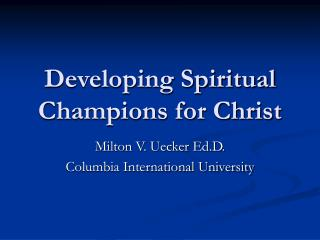 Developing Spiritual Champions for Christ