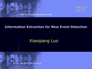 Information Extraction for New Event Detection