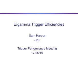 E/gamma Trigger Efficiencies