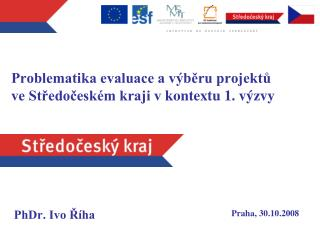 Problematika evaluace a výběru projektů ve Středočeském kraji vkontextu 1. výzvy