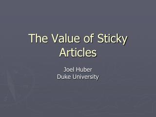 The Value of Sticky Articles