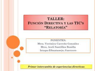 """TALLER :  Función  Directiva y las  TIC's """" Relatoría """""""