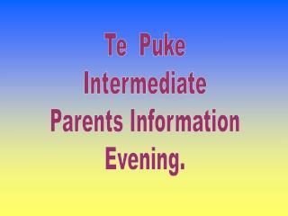 Te  Puke Intermediate Parents Information Evening.